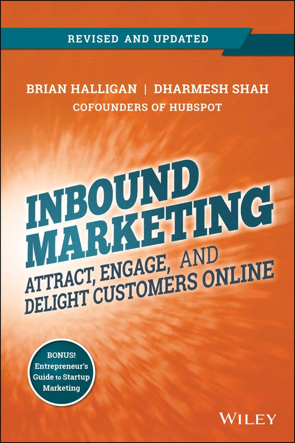 Inbound Marketing- Attract, Engage, and Delight Customers Online – Brian Halligan en Dharmesh Shah